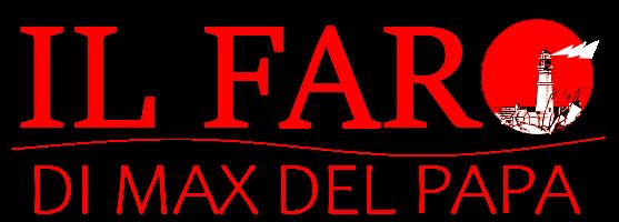 IL FARO DI MAX DEL PAPA